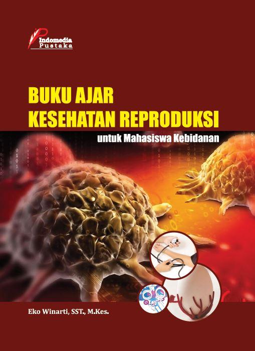 Buku Ajar Kesehatan Reproduksi Untuk Mahasiswa Kebidanan Eko Winarti