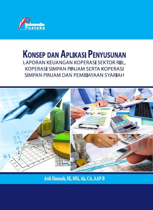 Konsep dan aplikasi penyusunan laporan keuangan koperasi riil koperasi simpan pinkam serta koperasi pembiayaan syariah