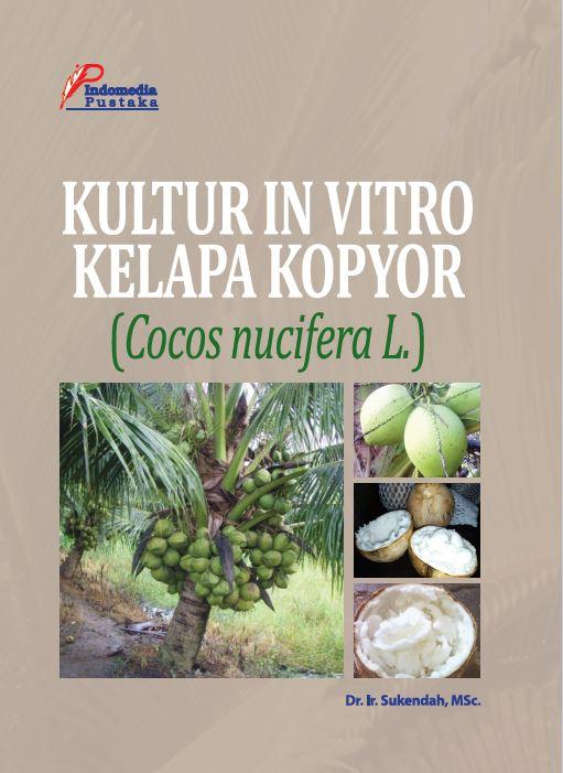 Kultur invitro kelapa kopyor cocos nucifera l penulis sukendah