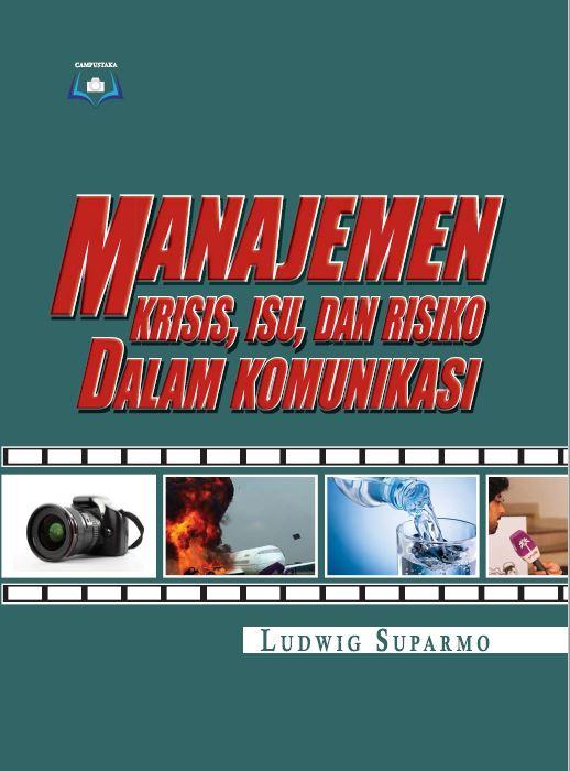 Manajemen Krisis isu dan resiko dalam komunikasi Ludwig Suparmo