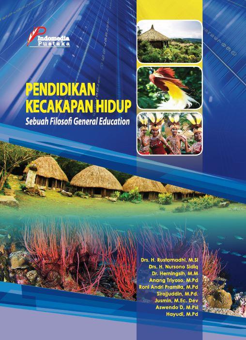 Pendidikan Kecakapan Hidup Sebuah Filosofi General Eduaction Rustamadi