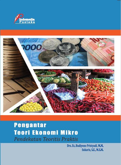 Pengantar Teori Ekonomi Mikro Pendekatan Teoritis Praktis Budiyono Prisyadi
