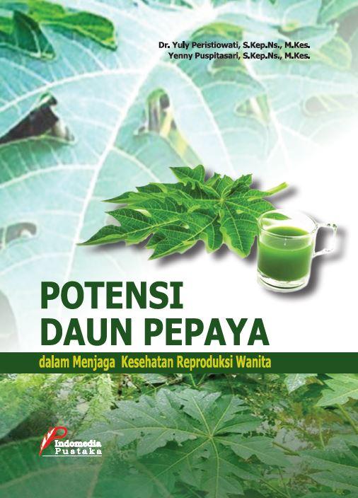 Potensi daun Pepaya dalam menjaga Kesehatan Reproduksi Wanita Yuli peristowati
