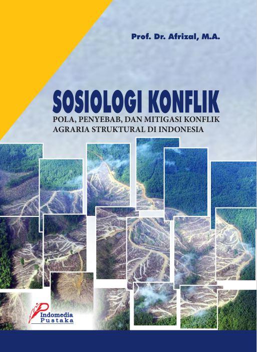 Sosiologi Konflik Pola penyebab dan mitigasi Konflik agraria struktural di Indonesia 1