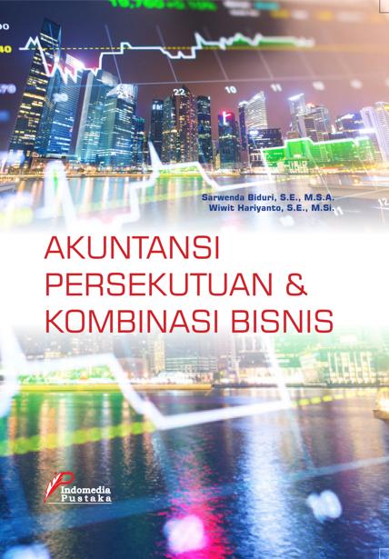 AKUNTANSI PERSEKUTUAN DAN KOMBINASI BISNIS Sarwenda Biduri, S.E., M.SA. Wiwit Hariyanto, S.E., M.Si.