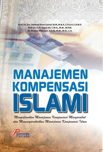 MANAJEMEN KOMPENSASI ISLAMI – Veithzal Rivai Zainal – Hapzi Ali – Median Wilestari,